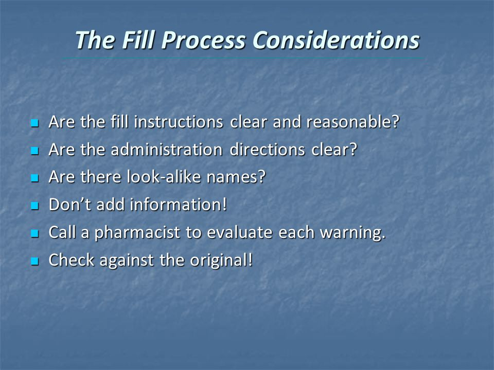 The Fill Process Considerations