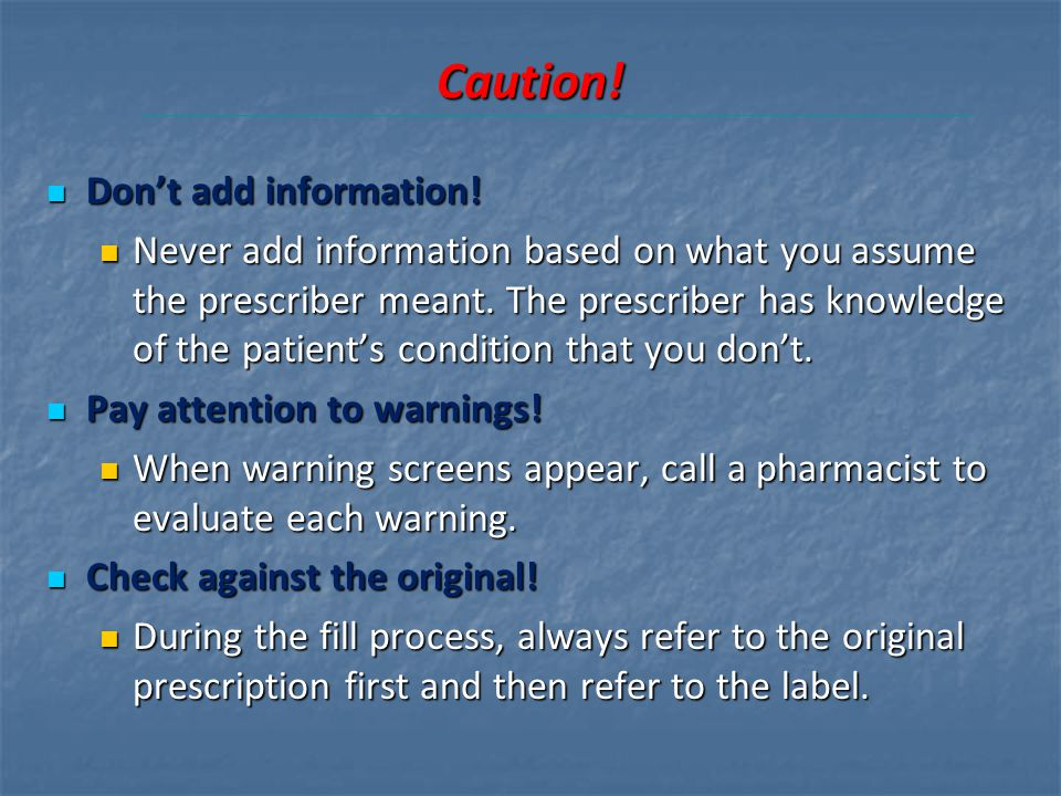 Caution! Don't add information!