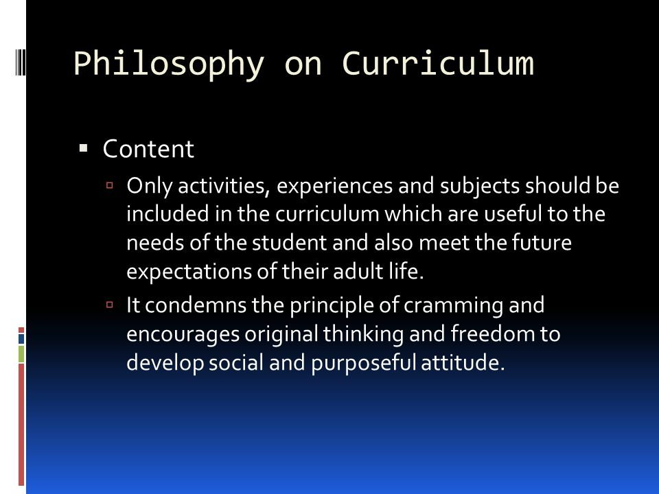 curriculum in pragmatism Pragmatism is an american philosophy that originated in the 1870s but became popular in the early 20th century according to pragmatism , the truth or meaning of an idea or a proposition lies in its observable practical consequences rather than in any metaphysical attributes.