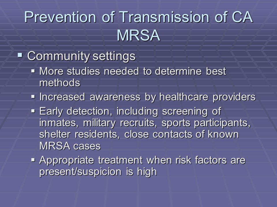 transmission of mrsa Objective we assess the possibility of methicillin-resistant staphylococcus  aureus (mrsa) transmission via the surfaces of the dental operatory.