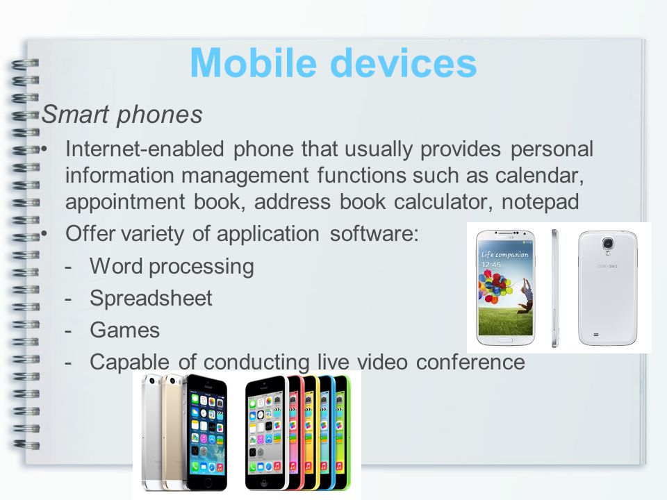 Mobile devices Smart phones