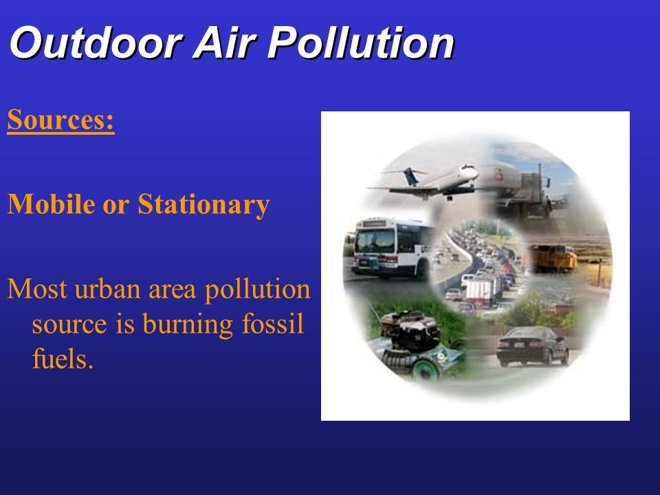 "outdoor air pollutant Outdoor pollutants: air pollution another type of outdoor air pollution is acid rain ""when a pollutant."