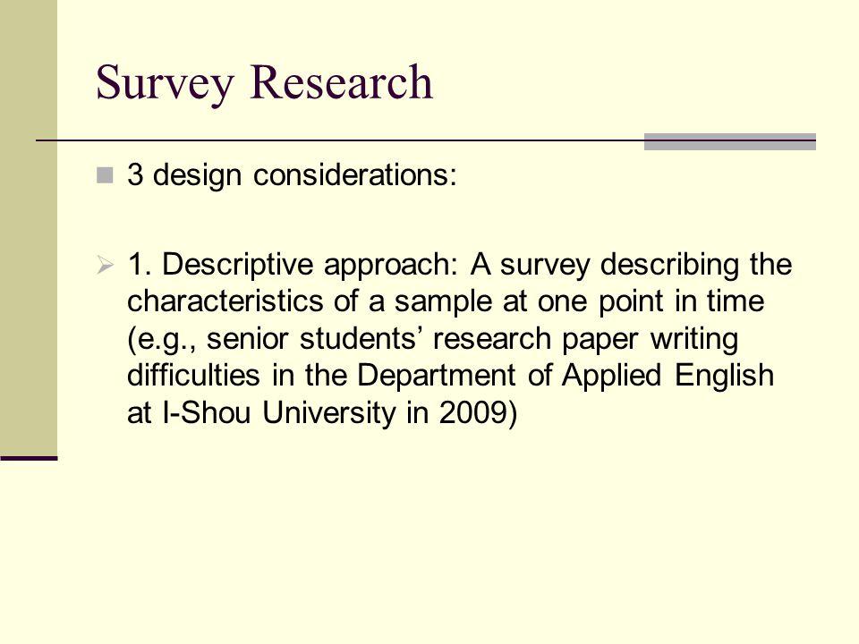 survey design research paper Surveys 101 design surveys how to design a survey designing a great survey is like writing a great research paper—before you write about your findings.