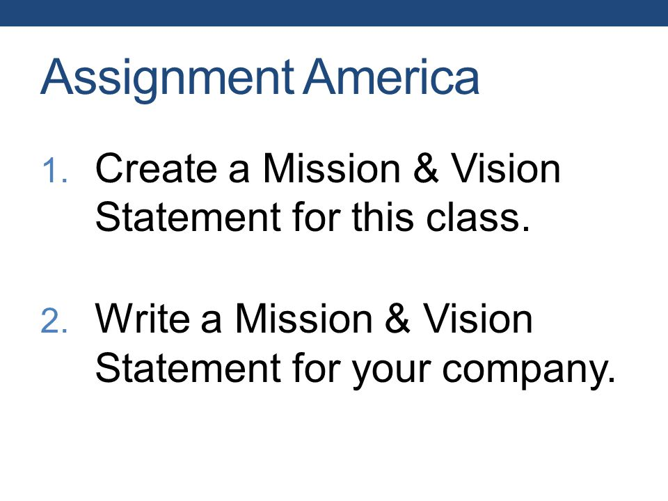 assignment on mission statement To help solve this, before you discuss your vision statement together, give the  group an assignment instruct each person to come up with three separate.