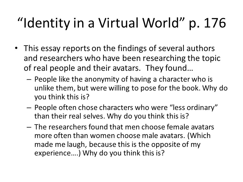 identities in the virtual universe essay New communication technologies craft a parallel virtual universe where people's   specifically, considering identity a social construction, this essay critically.