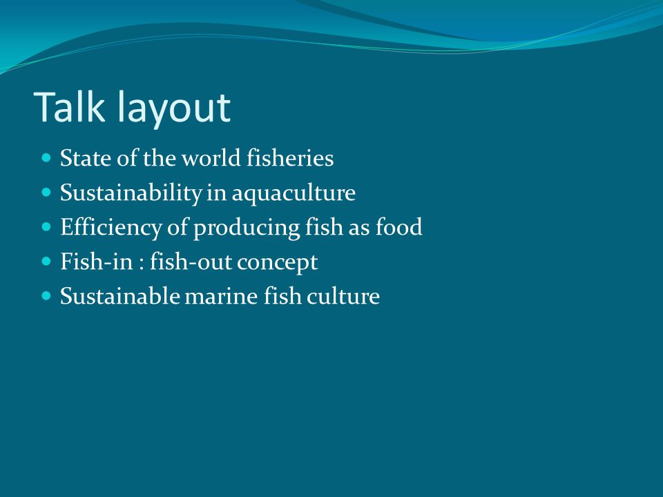 Sustainable marine fish production for the future ppt download talk layout state of the world fisheries sustainability in aquaculture sciox Gallery