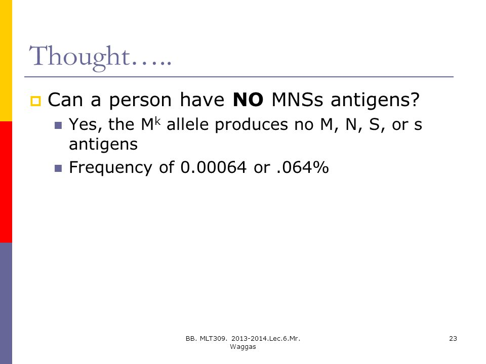 Thought….. Can a person have NO MNSs antigens