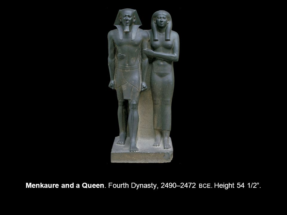 Menkaure and a Queen. Fourth Dynasty, 2490–2472 BCE. Height 54 1/2 .