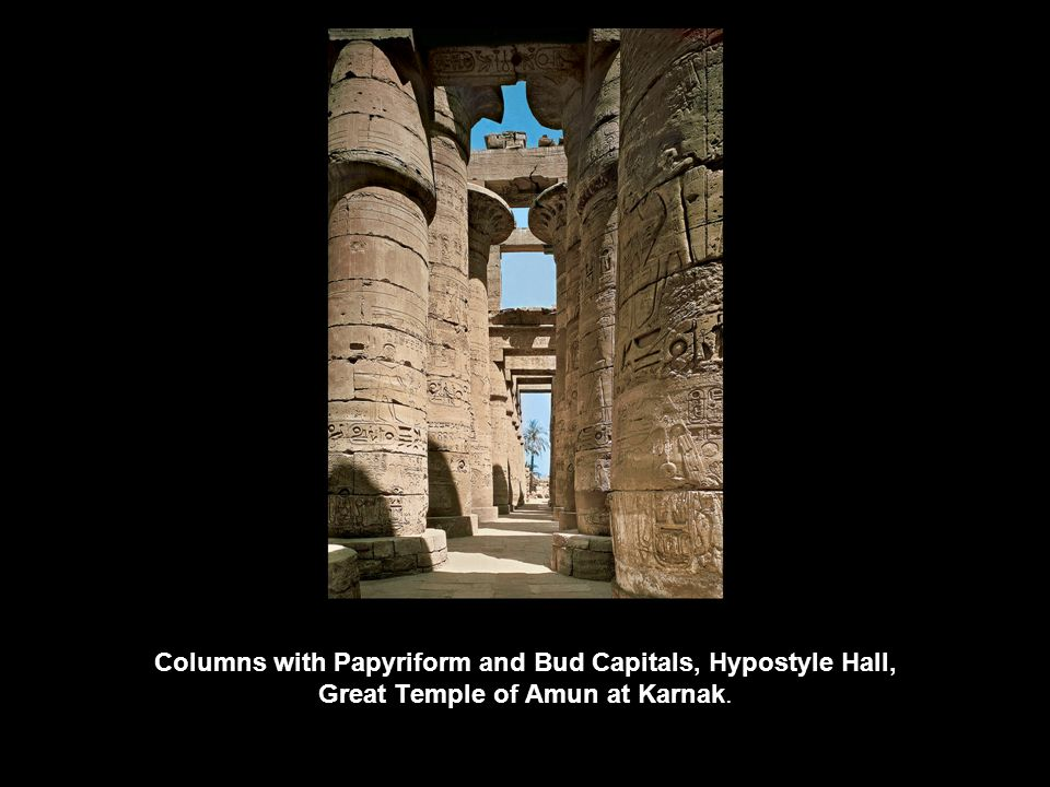 Columns with Papyriform and Bud Capitals, Hypostyle Hall, Great Temple of Amun at Karnak.