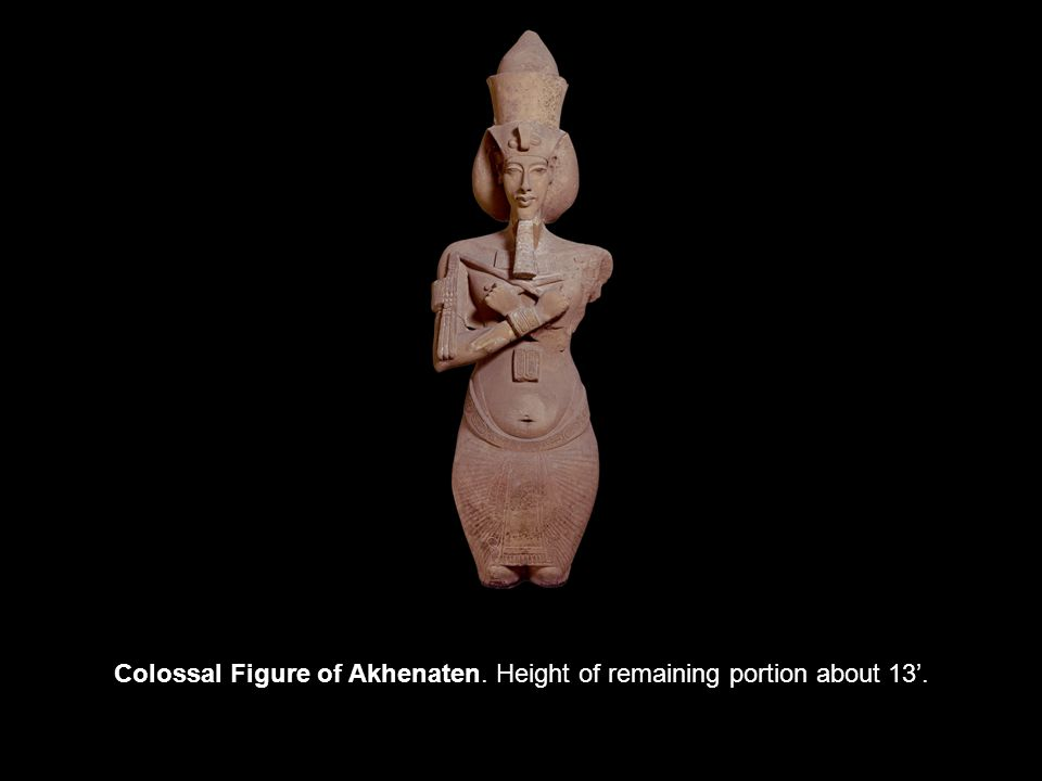 Colossal Figure of Akhenaten. Height of remaining portion about 13'.