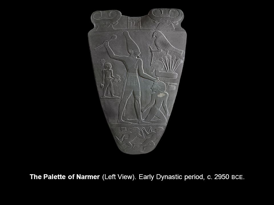 The Palette of Narmer (Left View). Early Dynastic period, c BCE.