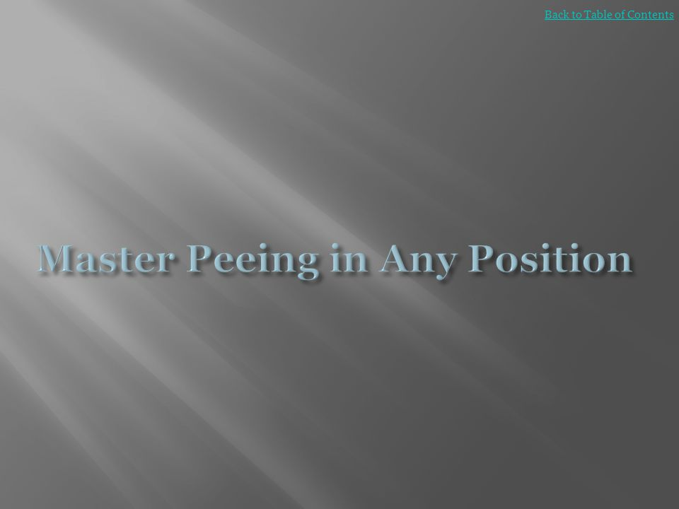 Master Peeing in Any Position