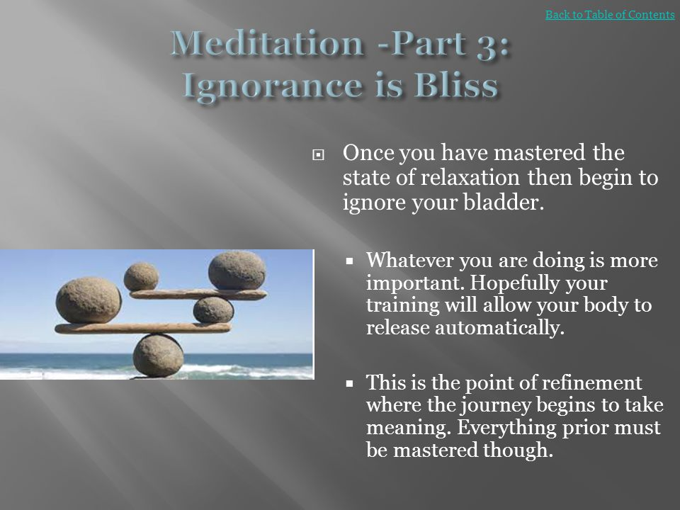 Meditation -Part 3: Ignorance is Bliss