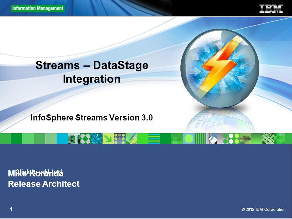 Streams – DataStage Integration InfoSphere Streams Version 3 0