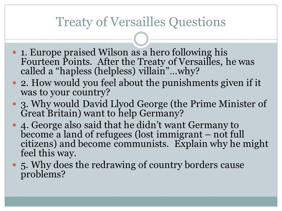 understanding the problems caused by the treaty of versailles on germany Participation in the third reich  agenda addressed the problem of germany's loss of wwi  goal of the nazi's was to abolish the treaty of versailles this .
