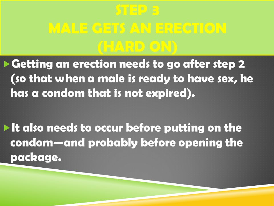 Step 3 Male gets an erection (hard on)