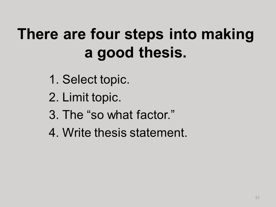 Steps to properly prepare a good thesis