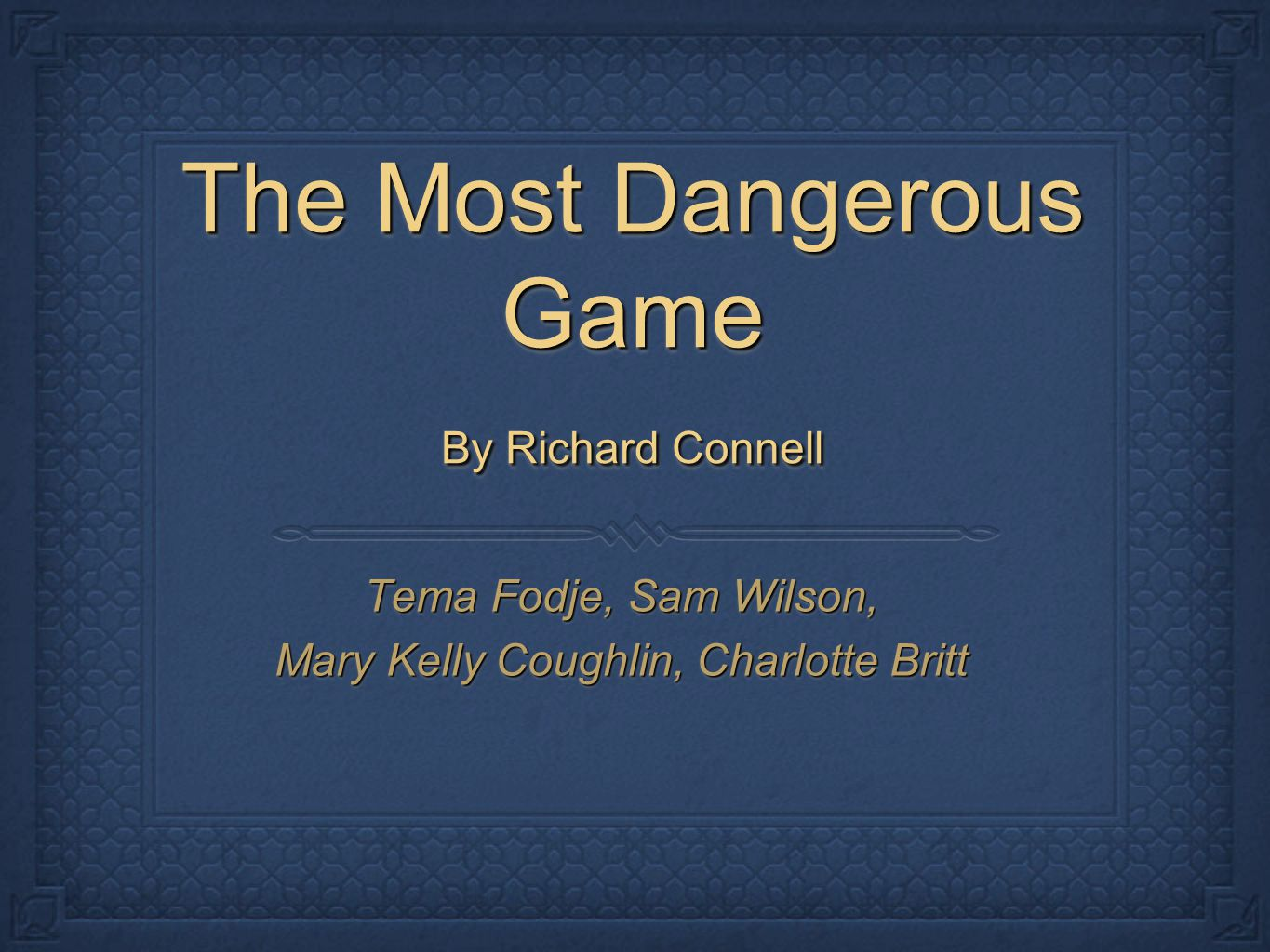 the impact of setting in richard connells short story the most dangerous game Richard connell's classic 1924 short story 'the most dangerous game'  most dangerous game,'' by richard  figurative language in the most dangerous game.