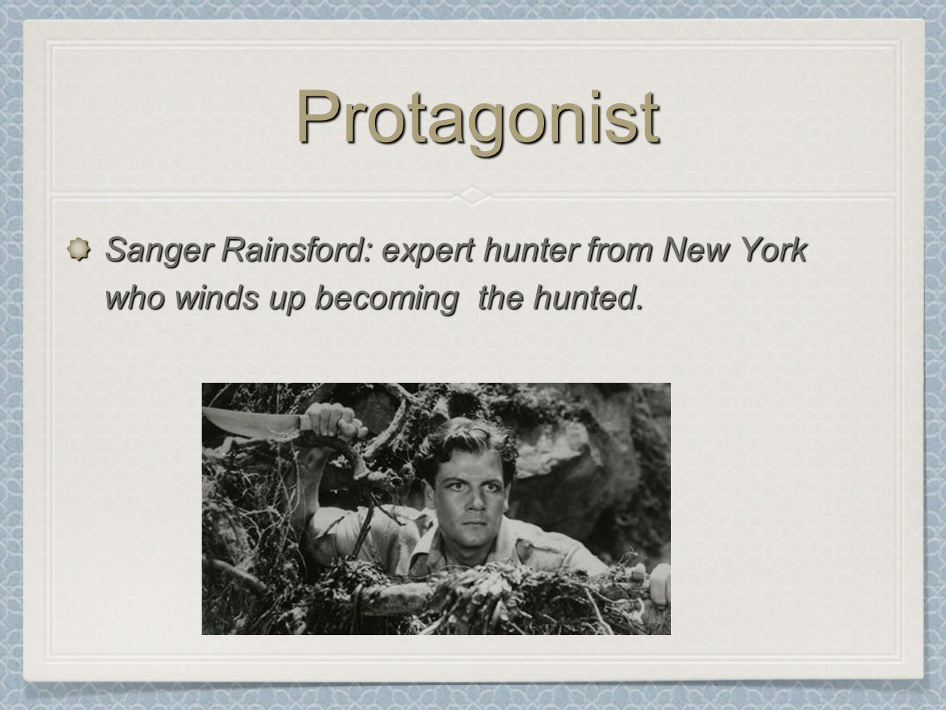 the human and animal act of rainsford in the most dangerous game by richard connell Richard connell's the most dangerous game is an adventous tale where the hunter becomes the huntee the main character, sanler rainsford, is in conflicts with nature, man, and himself.