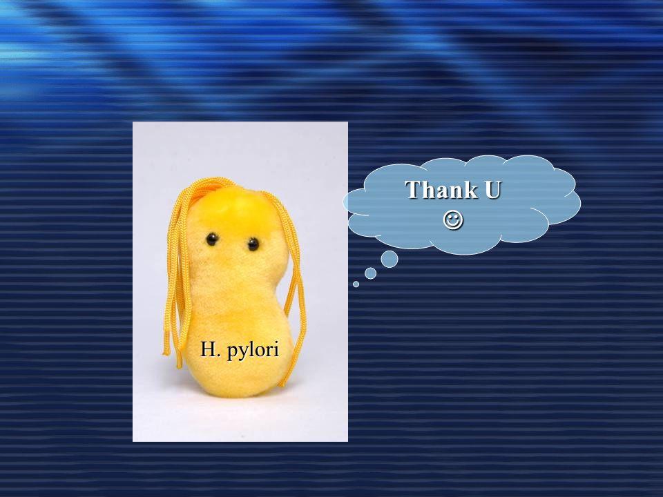 Thank U  H. pylori
