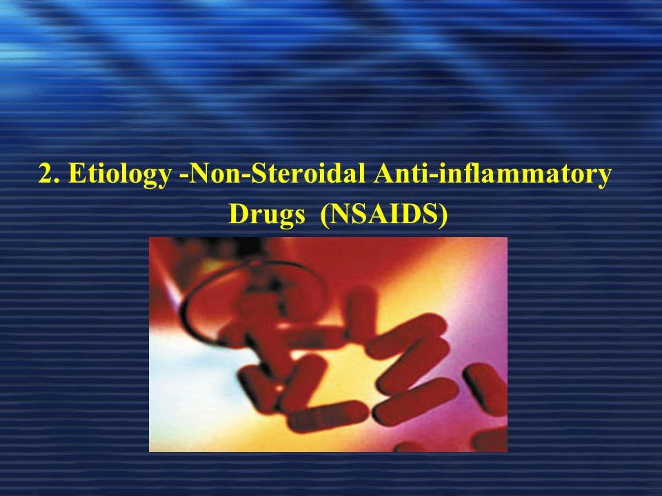 2. Etiology -Non-Steroidal Anti-inflammatory Drugs (NSAIDS)