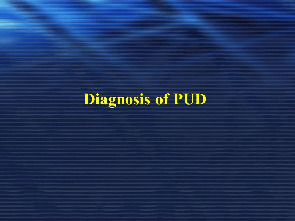 Diagnosis of PUD