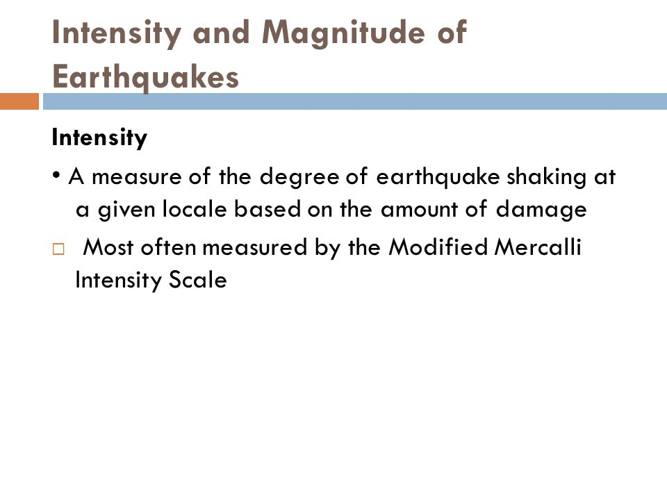 Intensity and Magnitude of Earthquakes