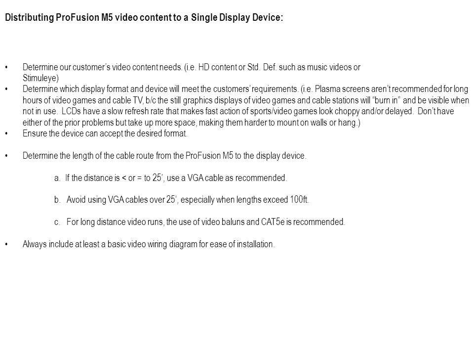 Distributing ProFusion M5 video content to a Single Display Device:
