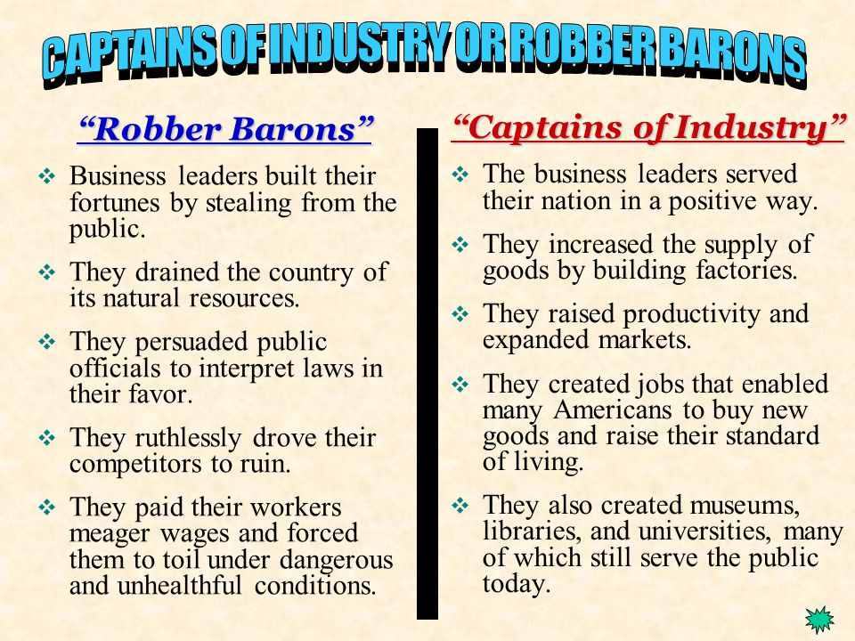 robber barons captains industry essay Robber baron vs captain of industry john d rockefeller was the guiding force behind the creation of the standard oil company, which grew to dominate the oil industry.