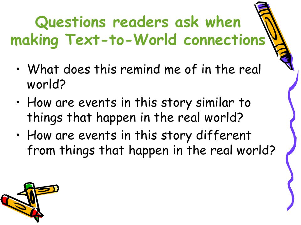 Questions readers ask when making Text-to-World connections