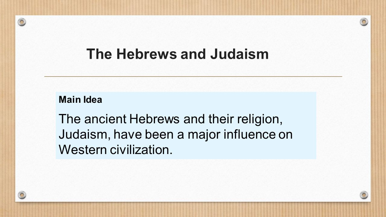 ancient hebrew influence on western civilization This lesson covers the hebrews and their beliefs describe the importance of the hebrews' ancient writings  western civilization from 1648 for teachers:.