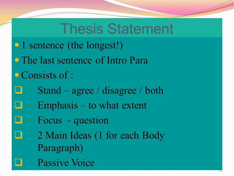 thesis statement is the last sentence Writing a thesis statement a thesis statement go your thesis should be stated somewhere in the opening paragraphs of your paper, most often as the last sentence.