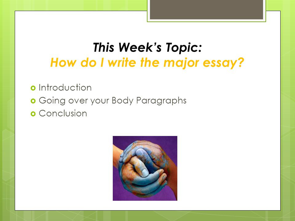 social globalization ppt video online  this week s topic how do i write the major essay