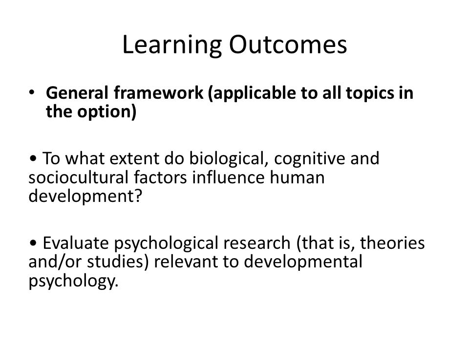 Learning Outcomes General framework (applicable to all topics in the option)