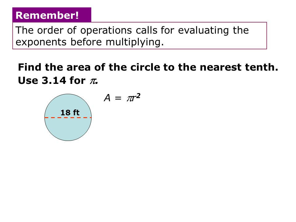 Find the area of the circle to the nearest tenth. Use 3.14 for .