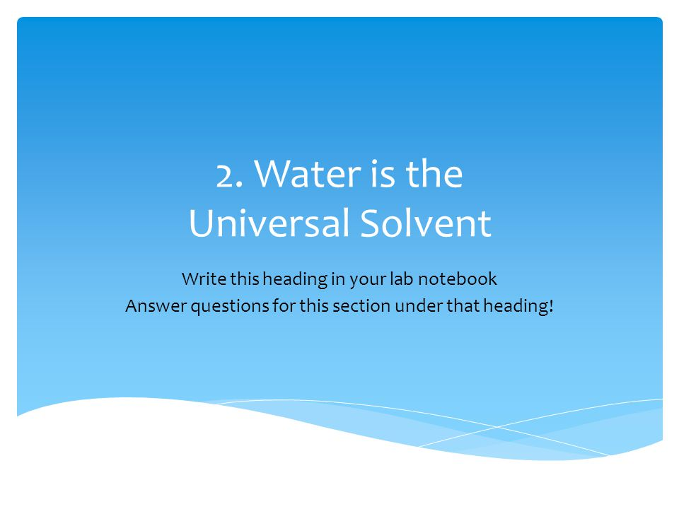 2. Water is the Universal Solvent