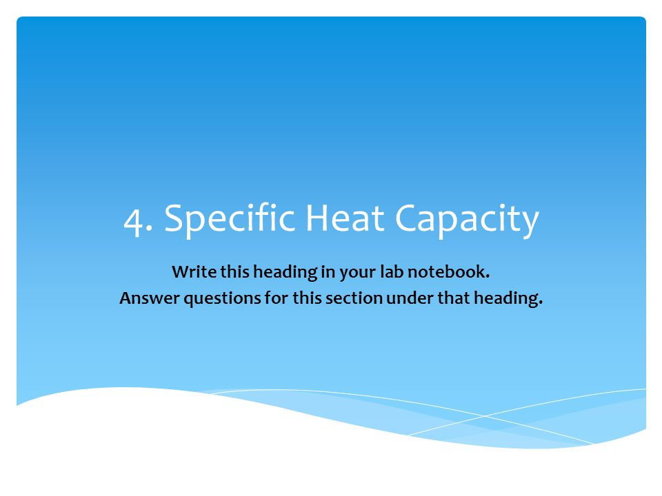 4. Specific Heat Capacity