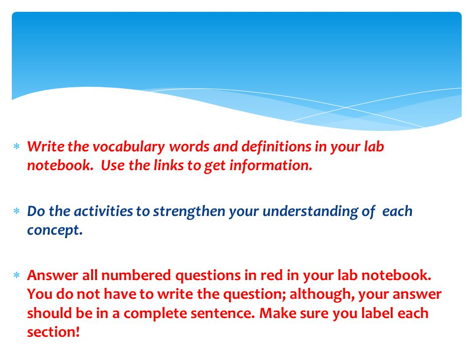 Write the vocabulary words and definitions in your lab notebook
