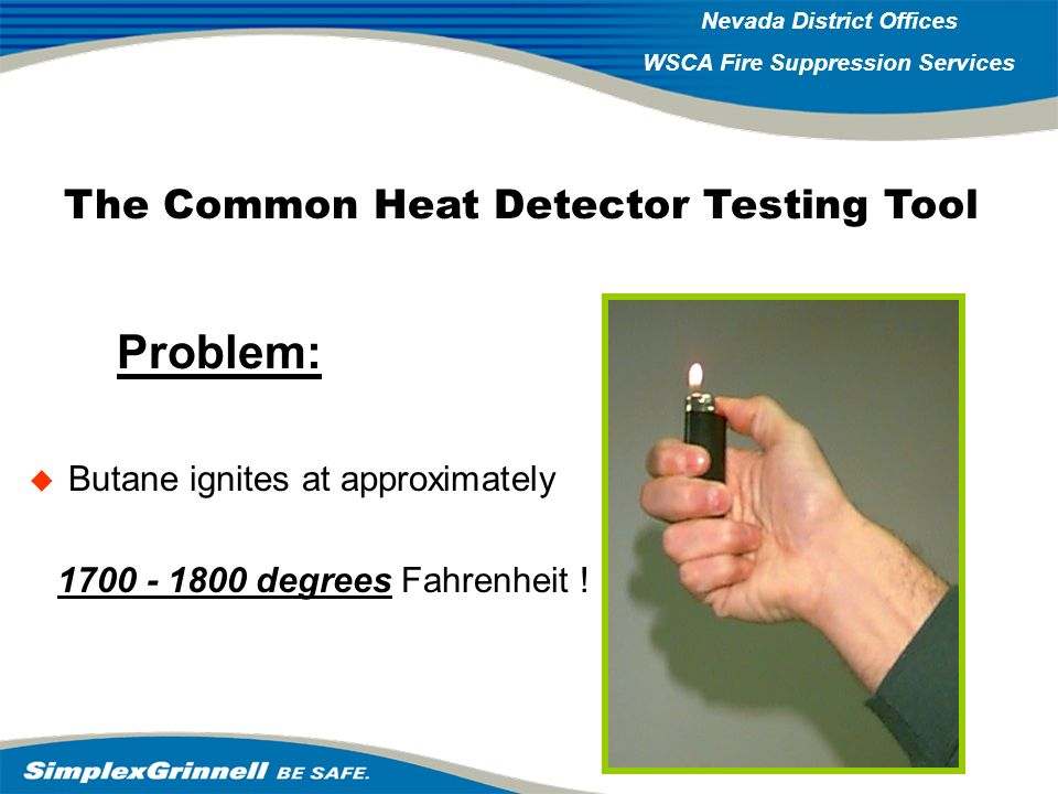 Problem: The Common Heat Detector Testing Tool