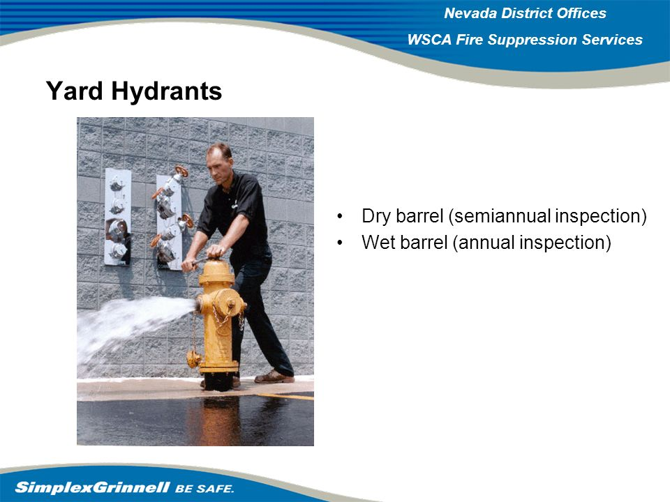 Yard Hydrants Dry barrel (semiannual inspection)
