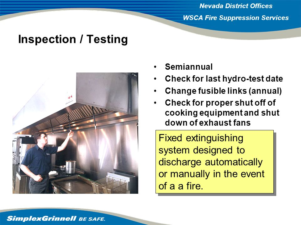 Inspection / Testing Semiannual. Check for last hydro-test date. Change fusible links (annual)