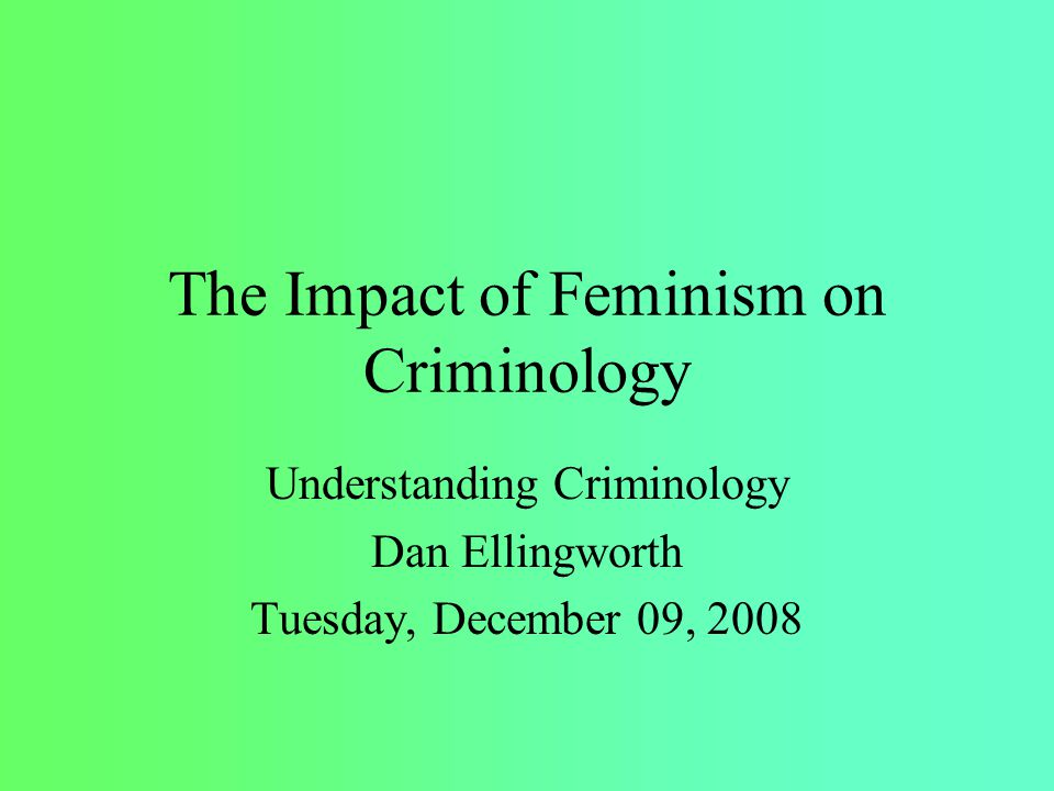feminist criminology Call for papers feminist criminology official journal of the division on women and crime of the american society of criminology editor: helen eigenberg, university of.