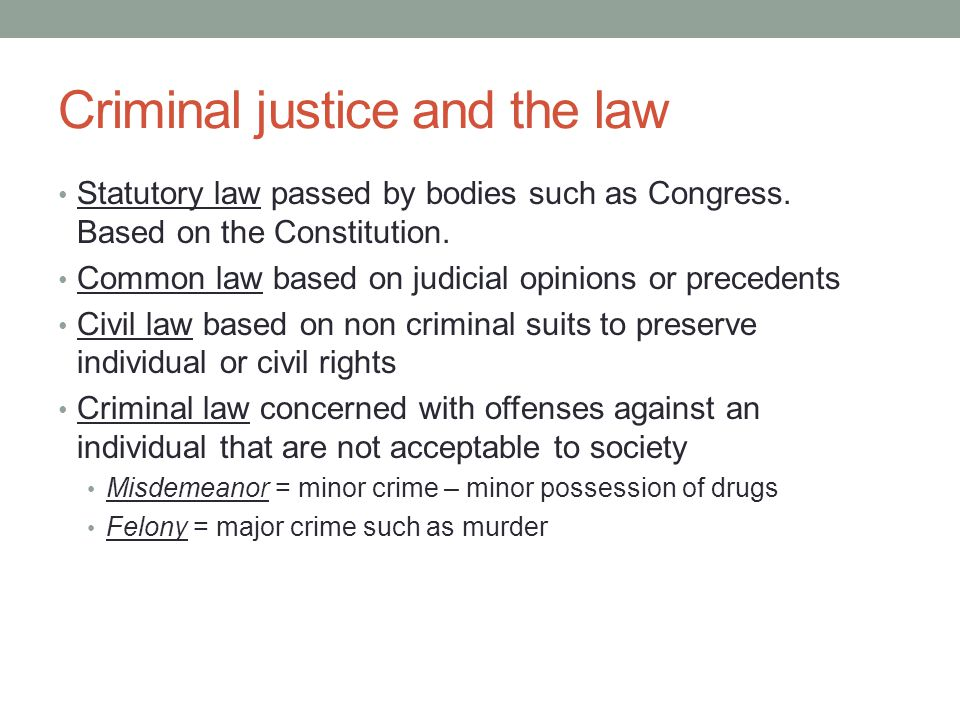 Criminal justice and the law