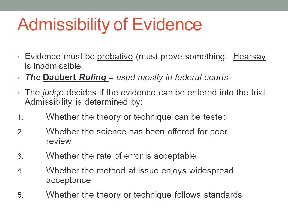 the frye standard test admissibility and Daubert and frye standard professor lance spivey cje1641-12week 11 criminalistics ii by sandy january 2013 daubert and frye standard please explain the frye standard1 the frye standard is a standard used to determine the admissibility of an expert's scientific testimony.