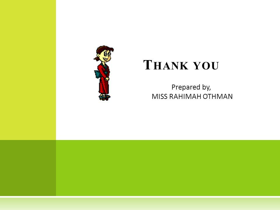Prepared by, MISS RAHIMAH OTHMAN