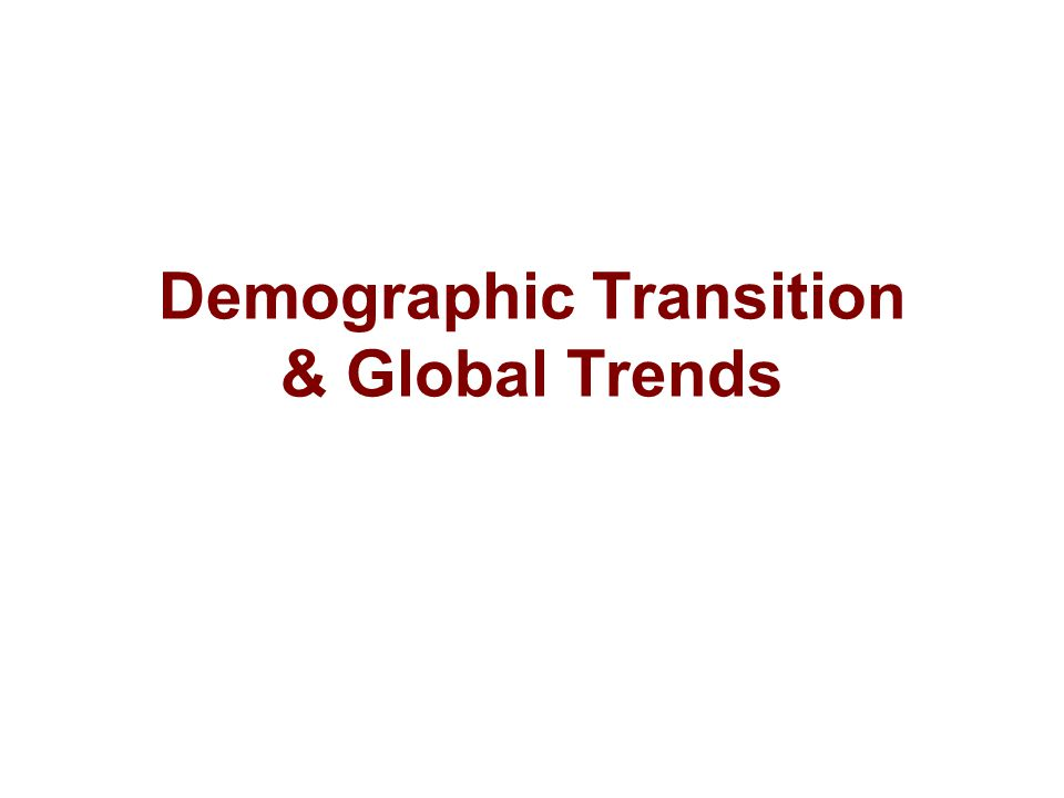 Demographic Transition & Global Trends
