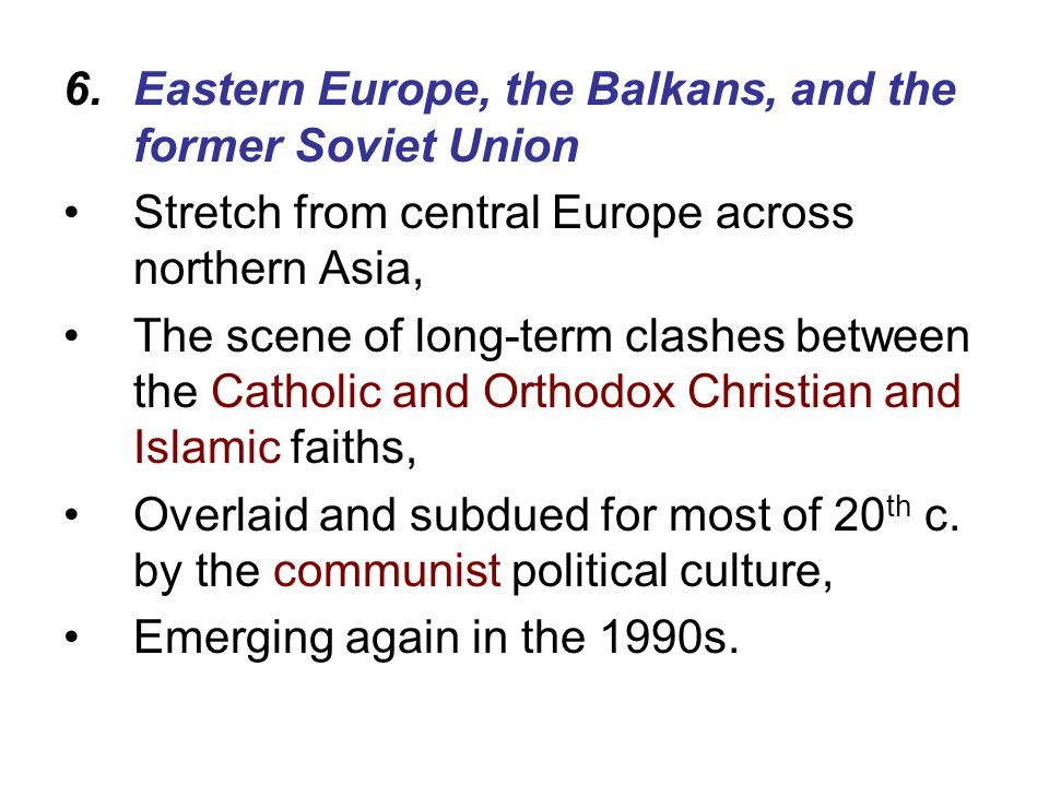 Eastern Europe, the Balkans, and the former Soviet Union