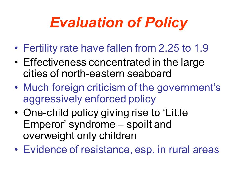 Evaluation of Policy Fertility rate have fallen from 2.25 to 1.9
