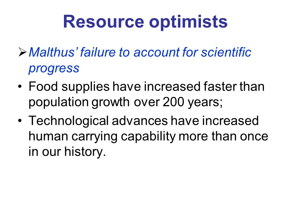 Resource optimists Malthus' failure to account for scientific progress
