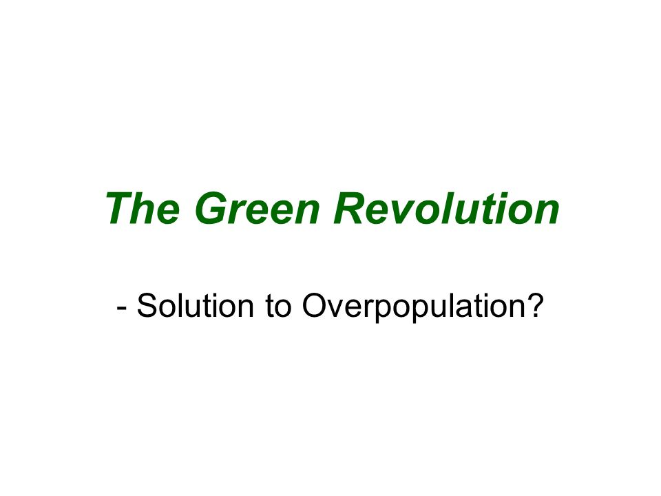- Solution to Overpopulation